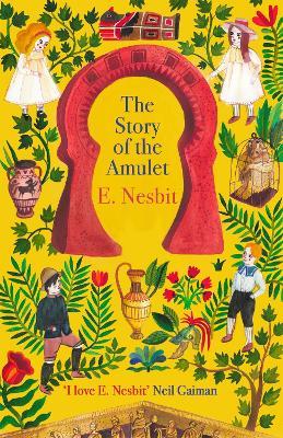 Story of the Amulet by E. Nesbit
