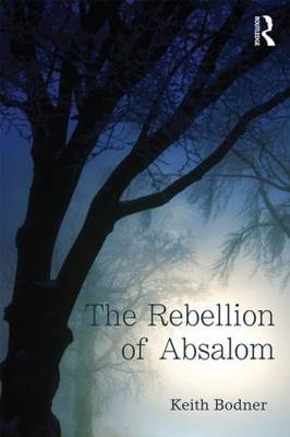 The Rebellion of Absalom by Keith Bodner