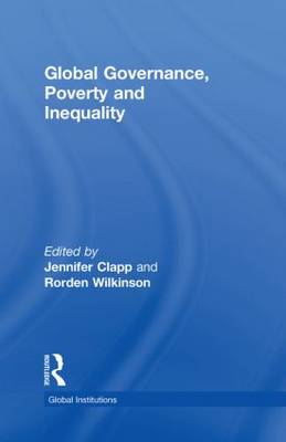Global Governance, Poverty and Inequality by Rorden Wilkinson