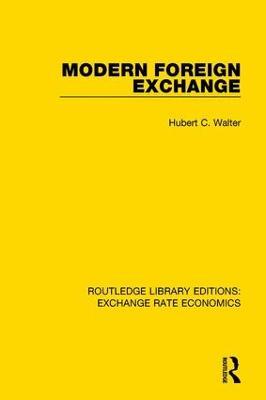 Modern Foreign Exchange by Hubert C. Walter