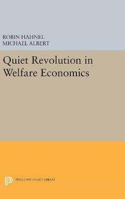 Quiet Revolution in Welfare Economics by Michael Albert