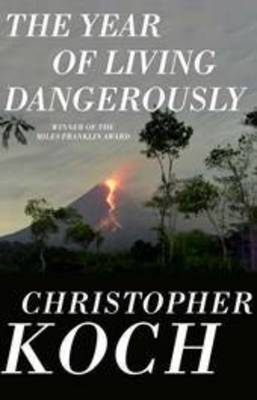 Year of Living Dangerously by Christopher Koch