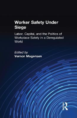 Worker Safety Under Siege by Vernon Mogensen