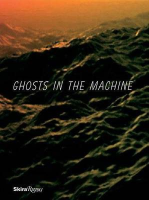 Ghosts In The Machine by Massimiliano Gioni