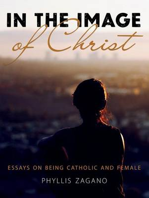 In the Image of Christ by Phyllis Zagano