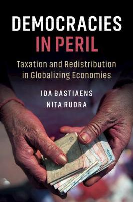 Democracies in Peril: Taxation and Redistribution in Globalizing Economies by Nita Rudra