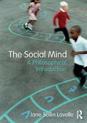 The Social Mind: A Philosophical Introduction by Jane Suilin Lavelle