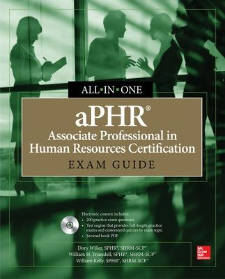 aPHR Associate Professional in Human Resources Certification All-in-One Exam Guide by Dory Willer