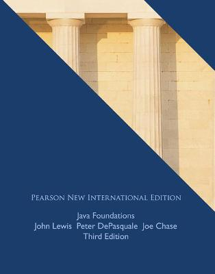Java Foundations: Pearson New International Edition by John Lewis