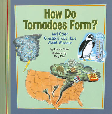 How Do Tornadoes Form? by Suzanne Slade
