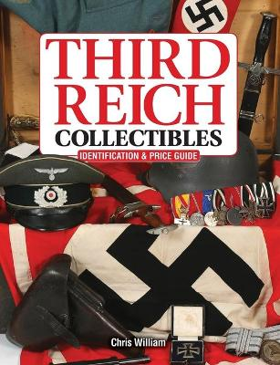 Third Reich Collectibles by Chris William