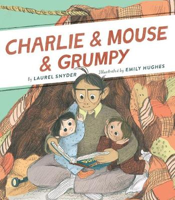Charlie & Mouse & Grumpy by Laurel Snyder