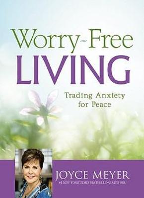 Worry-Free Living by Joyce Meyer