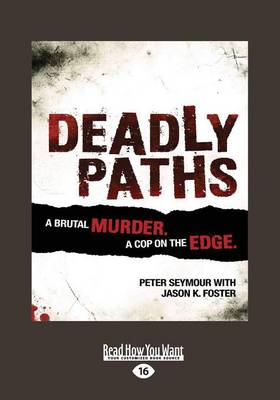 Deadly Paths: A Brutal Murder by Peter Seymour