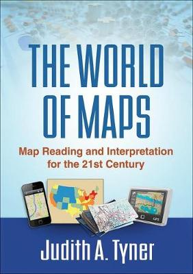 The World of Maps by Judith A. Tyner