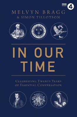 In Our Time: Celebrating Twenty Years of Essential Conversation by Melvyn Bragg