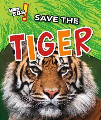 Save the Tiger by Angela Royston