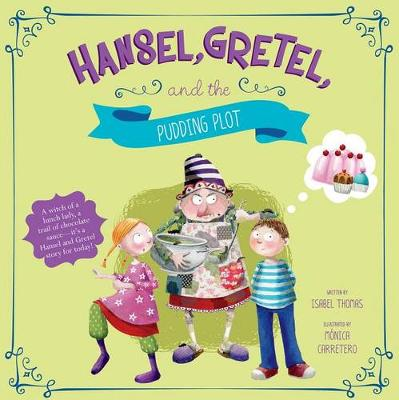 Hansel, Gretel, and the Pudding Plot book