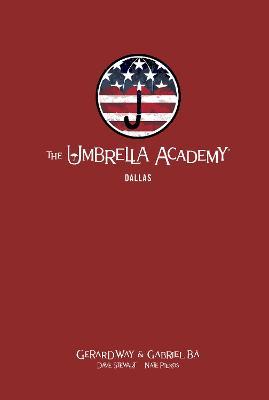 The Umbrella Academy Library Editon Volume 2: Dallas by Gerard Way