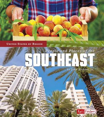 People and Places of the Southeast by Jr John Micklos