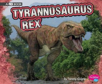 Tyrannosaurus Rex by Tammy Gagne