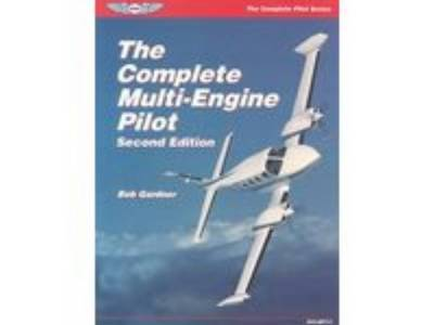 The Complete Multi Engine Pilot by Bob Gardner