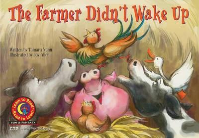 The Farmer Didn't Wake Up by Tamara Nunn