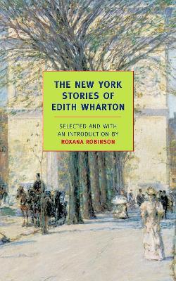 The New York Stories Of Edith Whart by Edith Wharton
