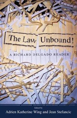 Law Unbound! by Richard Delgado