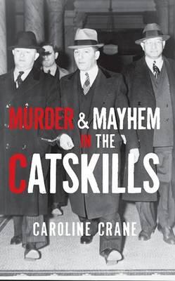Murder & Mayhem in the Catskills book