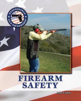 Firearm Safety by John Cashin