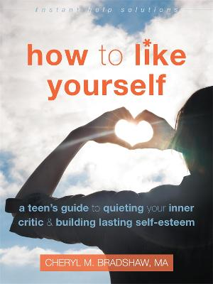 How to Like Yourself by Cheryl M Bradshaw