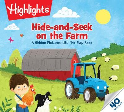 Hide-and-Seek on the Farm: A Hidden Pictures (R) Lift-the-Flap Book by Highlights