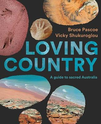 Loving Country: A Guide to Sacred Australia book