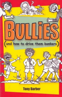Bullies: (And How to Drive Them Bonkers) by Barber