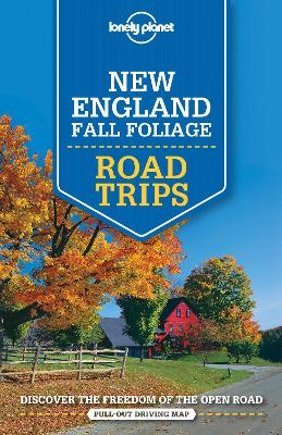 Lonely Planet New England Fall Foliage Road Trips by Lonely Planet