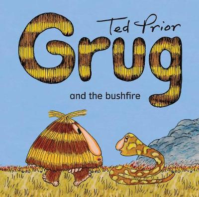 Grug and the Bushfire by Ted Prior