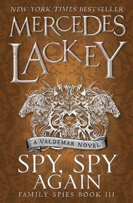 Spy, Spy Again (Family Spies #3) by Mercedes Lackey