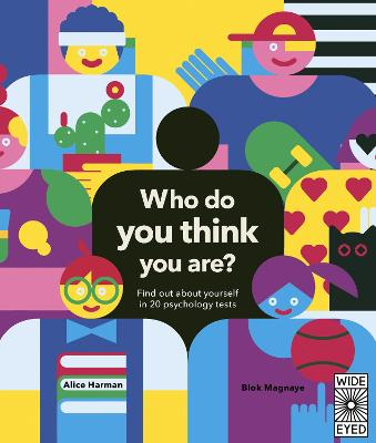Who Do You Think You Are?: 20 psychology tests to explore your growing mind by Alice Harman