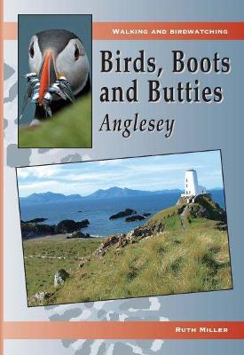 Birds, Boots and Butties: Anglesey by Ruth Miller