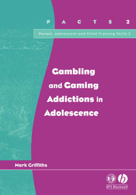 Gambling and Gaming Addictions in Adolescence by Mark Griffiths