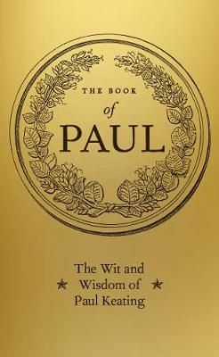 The Book of Paul: The Wit and Wisdom of Paul Keating by Russell Marks