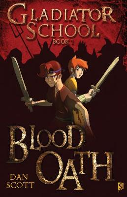 Gladiator School 1: Blood Oath by Dan Scott