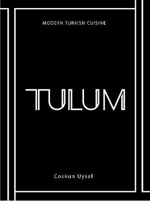 TULUM: Modern Turkish Cuisine book