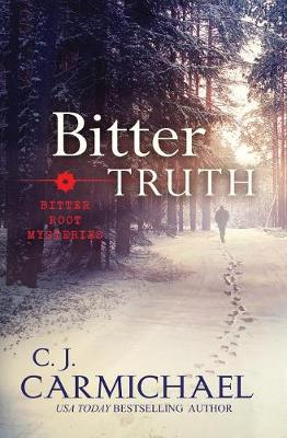 Bitter Truth by C J Carmichael