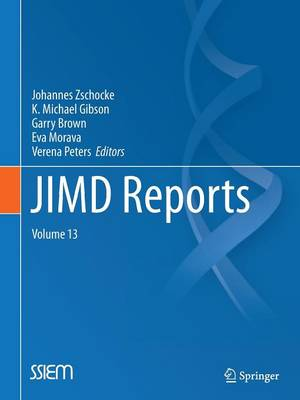 JIMD Reports - Case and Research Reports, Volume 13 by Johannes Zschocke