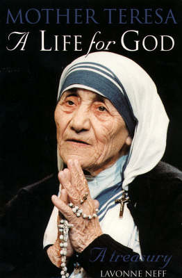 A Life for God: Mother Teresa Treasury by Mother Teresa