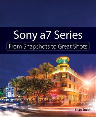 Sony a7 Series by Brian Smith