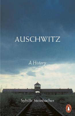 Auschwitz by Sybille Steinbacher