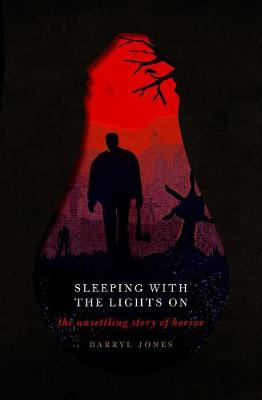 Sleeping With the Lights On: The Unsettling Story of Horror book